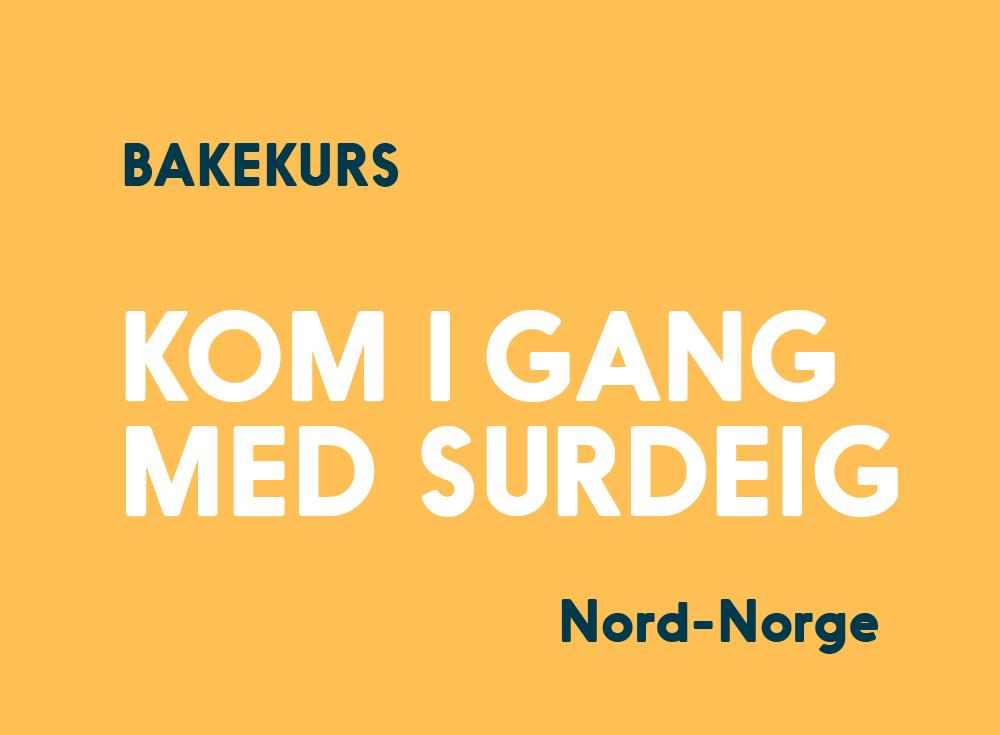 Kom i gang med surdeig bakekurs Nord-Norge